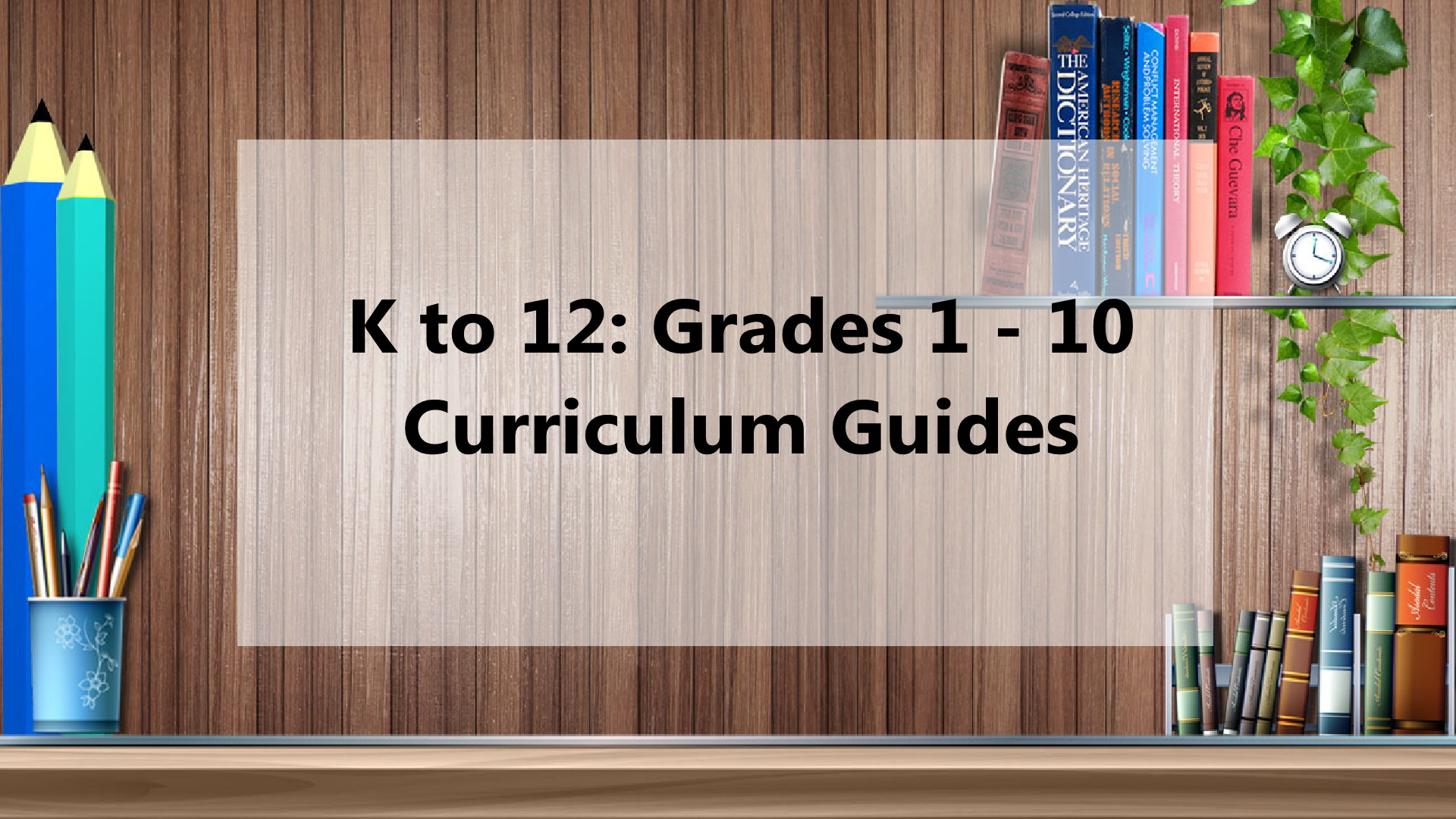 K to 12: Primary and Junior High School Curriculum Guides